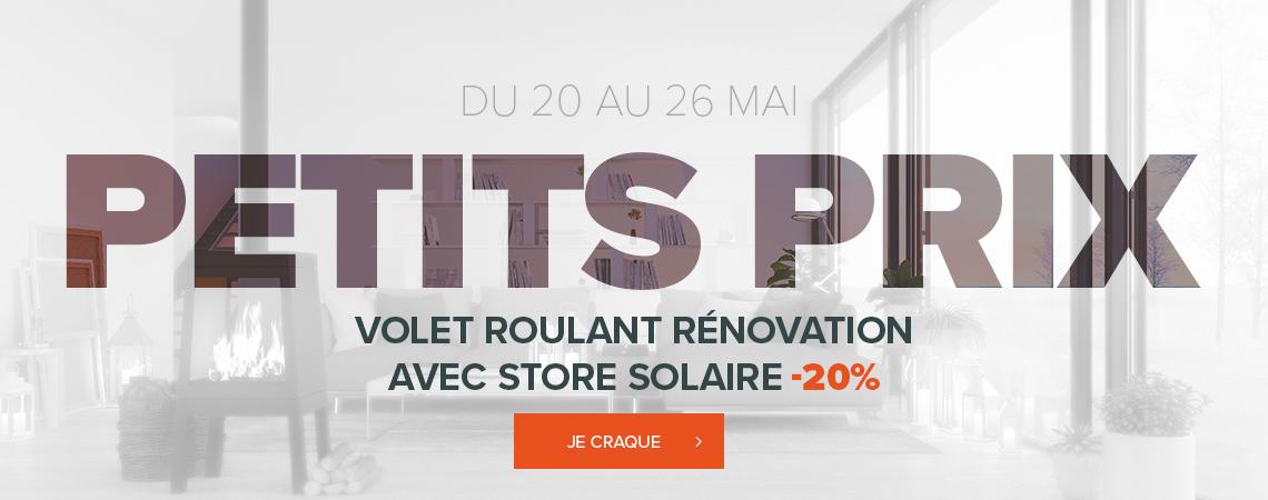 Petits prix - Volet Roulant Rénovation avec Store Solaire -20%